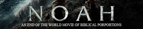 Noah: An End of the World Movie of Biblical Proportions
