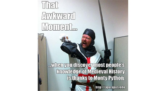 That awkward moment you realize most people's knowledge of the Middle Ages comes from Monty Python.