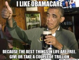 "Seriously, most of the best things in life are really, really expensive.  Obama was never promising ""free."""