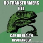 Do Transformers get car or health insurance?